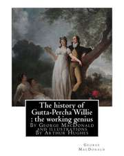 The History of Gutta-Percha Willie