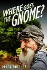 Where Goes the Gnome?