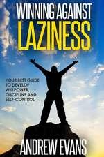 Winning Against Laziness