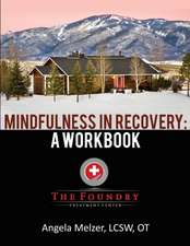 Mindfulness in Recovery: A Workbook