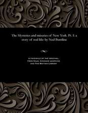 The Mysteries and Miseries of New York. PT. I