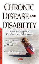 Chronic Disease & Disability: Abuse & Neglect in Childhood & Adolescence
