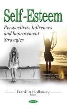 Self-Esteem: Perspectives, Influences & Improvement Strategies