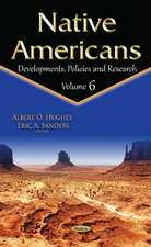 Native Americans: Developments, Policies & Research -- Volume 6