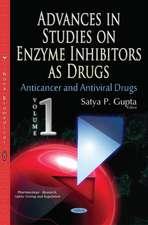 Advances in Studies on Enzyme Inhibitors as Drugs: Volume 1: Anticancer & Antiviral Drugs