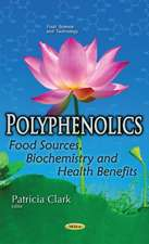 Polyphenolics: Food Sources, Biochemistry & Health Benefits