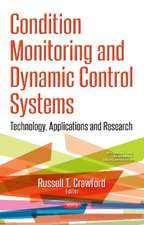 Condition Monitoring & Dynamic Control Systems: Technology, Applications & Research