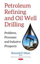 Petroleum Refining & Oil Well Drilling