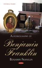 Franklin, B: Autobiography of Benjamin Franklin