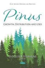 Pinus: Growth, Distribution and Uses
