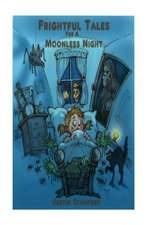 Frightful Tales for a Moonless Night
