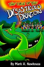 The Case of the Disastrous Dragon