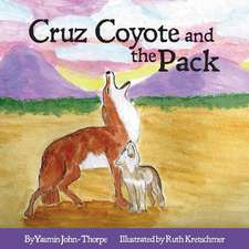 Cruz Coyote and the Pack