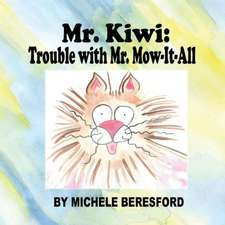MR Kiwi and the Trouble with Mr. Mow-It-All