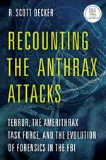 RECOUNTING THE ANTHRAX SCARES