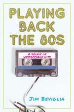 PLAYING BACK THE 80S A DECADE