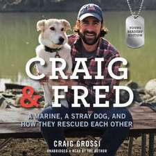 Craig & Fred, Young Readers' Edition: A Marine, a Stray Dog, and How They Rescued Each Other