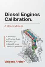 Diesel Engines Calibration. a Users Manual.