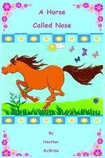 A Horse Called Nose