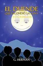El Duende Que Escondio La Luna y Otros Enredos