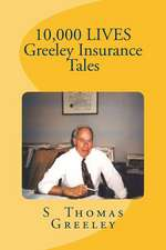 10,000 Lives Greeley Insurance Tales