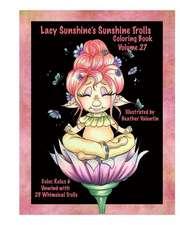 Lacy Sunshine's Sunshine Trolls Coloring Book Volume 27
