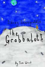 Sidney Snarfgrobble the Grobbalott