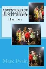 Adventures of Huckleberry Finn, Complete
