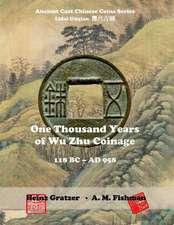 One Thousand Years of Wu Zhu Coinage 118 BC - Ad 958