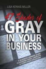 47 Shades of Gray in Your Business