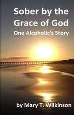 Sober by the Grace of God