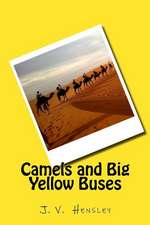Camels and Big Yellow Buses