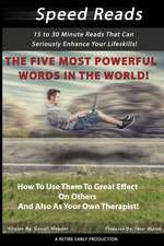 The Five Most Powerful Words in the World!