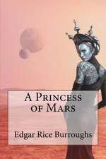 A Princess of Mars Edgar Rice Burroughs