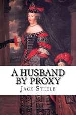 A Husband by Proxy