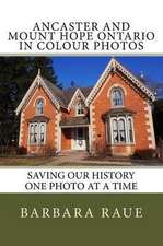 Ancaster and Mount Hope Ontario in Colour Photos