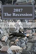 2017 the Recession
