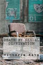 Death by Sexual Deprivation