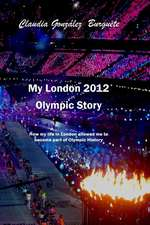 My London 2012 Olympic Story