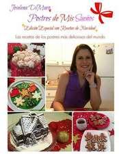 Postres de MIS Suenos Edicion Especial Con Recetas de Navidad
