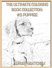 The Ultimate Coloring Book Collection #5 Puppies