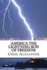 America the Lightning Rod of Freedom