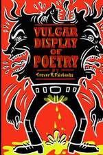 Vulgar Display of Poetry