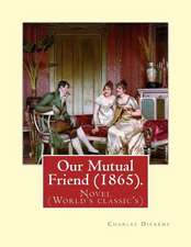 Our Mutual Friend (1865). by