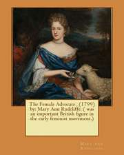 The Female Advocate . (1799) by