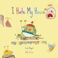 I Hate My House