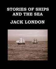 Stories of Ships and the Sea Jack London