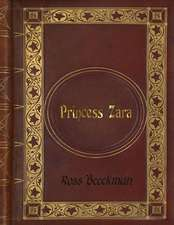 Ross Beeckman - Princess Zara