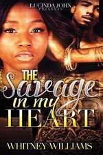 The Savage in My Heart