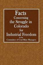 Facts Concerning the Struggle in Colorado for Industrial Freedom